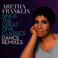 Albumcover Aretha Franklin - Aretha Franklin Sings the Great Diva Classics: Dance Remixes