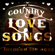 Albumcover Various Artists - Country Love Songs Through the Ages