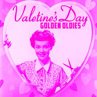 Albumcover Various Artists - Valentine's Day Golden Oldies, Hit Love Songs of the 50's & 60's