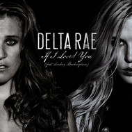 Albumcover Delta Rae - If I Loved You (feat. Lindsey Buckingham)