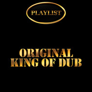 King Tubby - Playlist Original King of Dub