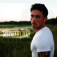 Albumcover Michael Ray - Kiss You In The Morning