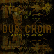 Suns of Dub, BuzzRock - Dub Choir
