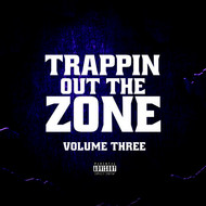 Various Artist - Trappin out the Zone Vol 3