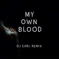 Blacksmif - My Own Blood (DJ Earl Remix)