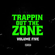Various Artist - Trappin out the Zone Vol 5