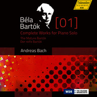 Bartók: Complete Works for Piano Solo, Vol. 1 – The Mature Bartók