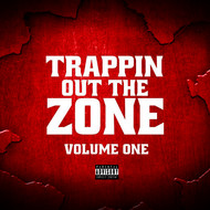Various Artist - Trappin out the Zone Vol 1