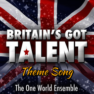 Albumcover The One World Ensemble - Britain's Got Talent (Theme Song)