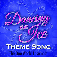 Albumcover The One World Ensemble - Dancing on Ice (Theme Song)