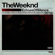 The Weeknd - Echoes Of Silence (Explicit)