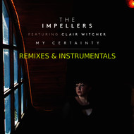 Albumcover The Impellers - My Certainty (Remixes & Instrumentals)