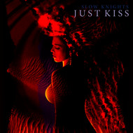 Albumcover Slow Knights - Just Kiss