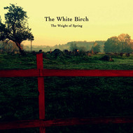 Albumcover The White Birch - The Weight of Spring