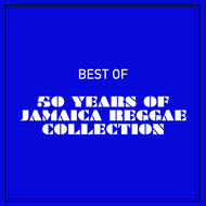 Various - Best of 50 Years of Jamaica Reggae Collection
