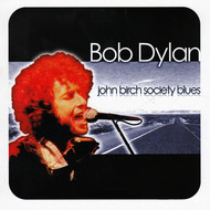 Bob Dylan - John Birch Society Blues