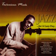 Albumcover Thelonious Monk - Jazz for a Lazy Day