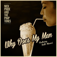 Albumcover Nick Pride & The Pimptones - Why Does My Man