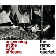 The Remo Rau Quartet - At the Cafe Africana