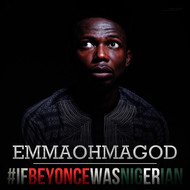 Albumcover EmmaOhMaGod - If Beyonce Was Nigerian