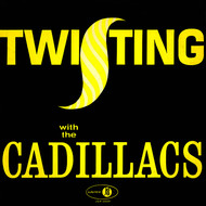 The Cadillacs - Twisting With The Cadillacs