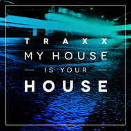 Albumcover Various Artists - TRAXX, Vol. 2 - My House Is Your House
