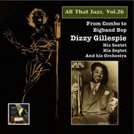 Dizzy Gillespie - All that Jazz, Vol. 26: From Combo to Big Band Bop – Dizzy Gillespie (2015 Digital Remaster)