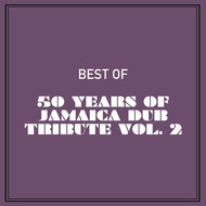 Various Artists - Best of 50 Years of Jamaica Dub Tribute, Vol. 2