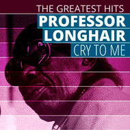 Albumcover Professor Longhair - THE GREATEST HITS: Professor Longhair - Cry To Me