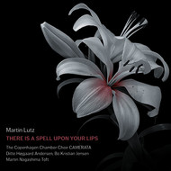 Kammerkoret Camerata - Martin Lutz: There Is a Spell upon Your Lips