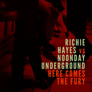 Albumcover Richie Hayes, Noonday Underground - Here Comes the Fury