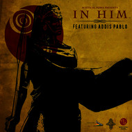 Mystical Powa, Addis Pablo - In Him