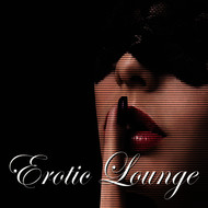 Albumcover Various Artists - Erotic Lounge