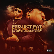 Albumcover Project Pat - Mista Don't Play 2 Everythangs Money