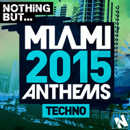 Albumcover Various Artists - Nothing But... Miami Techno 2015