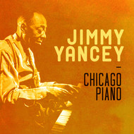 Jimmy Yancey - Chicago Piano