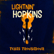 Lightnin' Hopkins - Texas Troubadour