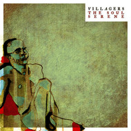 Albumcover VILLAGERS - The Soul Serene