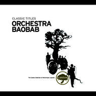 Orchestra Baobab - Classic Titles: Orchestra Baobab