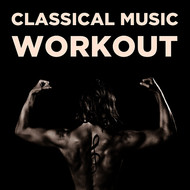 Albumcover Various Artists - Classical Music Workout: 20 Songs for Exercise & Running