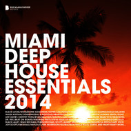 Albumcover Various Artists - Miami Deep House Essentials 2014 (Deluxe Version)