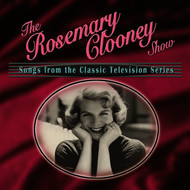 Albumcover Rosemary Clooney - The Rosemary Clooney Show: Songs From The Classic Television Series