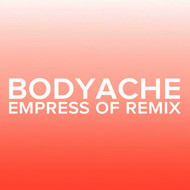 bodyache (Empress Of Remix)