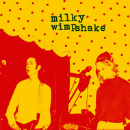 Milky Wimpshake - Encore, Un Effort!
