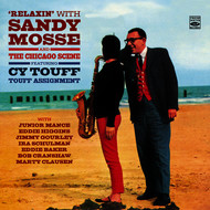 "Sandy Mosse - Relaxin' with Sandy Mosse and the Chicago Scene (feat. Cy Touff). ""Touff Assignment"""
