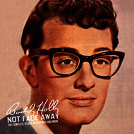 Buddy Holly - Not Fade Away: The Complete Studio Recordings And More