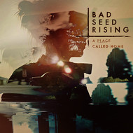 Bad Seed Rising - A Place Called Home