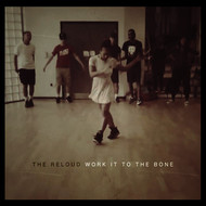 The ReLOUD - Work it to the Bone