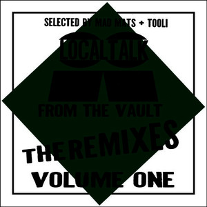 Local Talk from the Vault the Remixes, Vol. 1