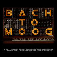 Craig Leon - Bach to Moog (A Realisation for Electronics and Orchestra)
